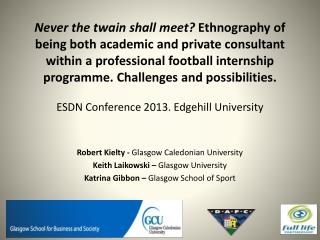 Robert Kielty -  Glasgow Caledonian University Keith Laikowski –  Glasgow University