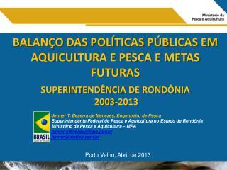 BALAN�O DAS POL�TICAS P�BLICAS EM AQUICULTURA E  PESCA E METAS FUTURAS