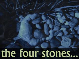 the four stones...