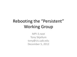 """Rebooting the """"Persistent"""" Working Group"""