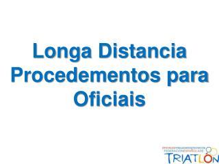 Longa  Distancia Procedementos para Oficiais