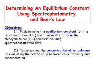Determining An Equilibrium Constant Using Spectrophotometry  and Beer's Law