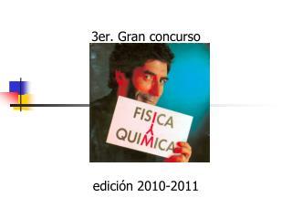 3er. Gran concurso edición 2010-2011