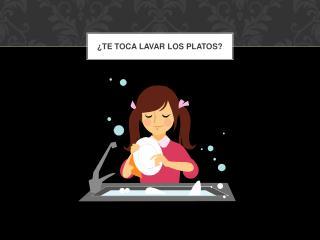 ¿Te toca lavar los platos?