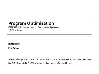 Program Optimization CENG331: Introduction to Computer Systems 11 th  Lecture