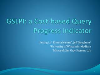 GSLPI: a Cost-based Query Progress Indicator