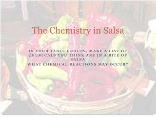 The Chemistry in Salsa