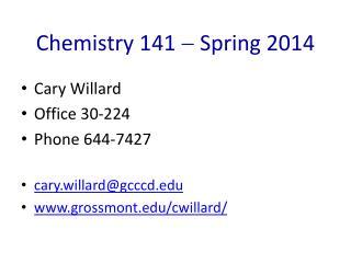 Chemistry 141   Spring  2014