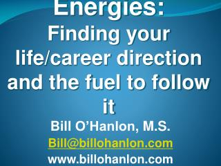 The Four Energies:  Finding your life/career direction and the fuel to follow it