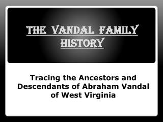 THE  VANDAL  FAMILY HISTORY
