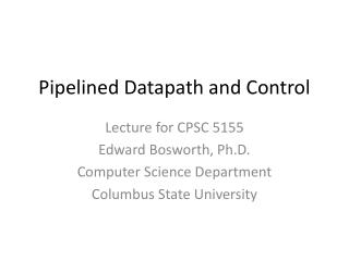 Pipelined Datapath and Control