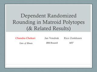 Dependent Randomized Rounding in Matroid  Polytopes (& Related Results)