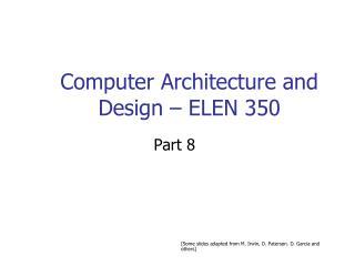 Computer Architecture and Design – ELEN 350