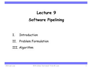 Lecture  9 Software Pipelining