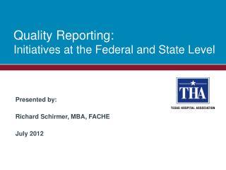 Quality Reporting:  Initiatives at the Federal and State Level