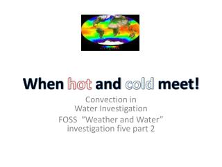 "Convection in  Water Investigation FOSS  ""Weather and Water"" investigation five part 2"