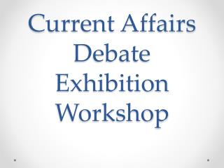 Current Affairs Debate Exhibition Workshop