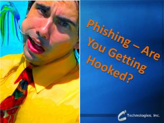 Phishing – Are You Getting Hooked?