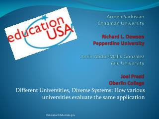 Different Universities, Diverse Systems: How various universities evaluate the same application