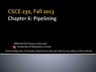 CSCE 230,  Fall  2013 Chapter 6: Pipelining