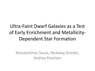 Ultra-Faint Dwarf Galaxies as a Test of Early Enrichment and Metallicity-Dependent Star Formation