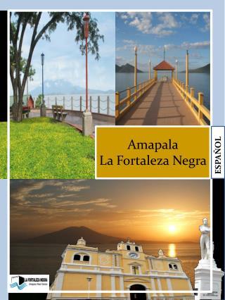 Amapala La Fortaleza Negra