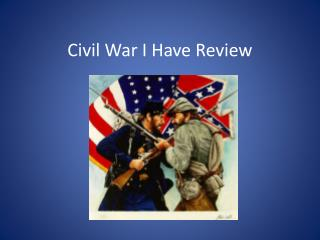 Civil War I Have Review
