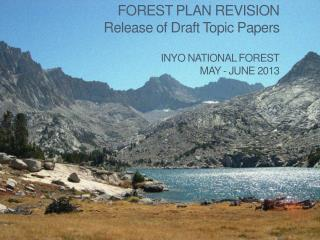 Forest  Plan  Revision Release of Draft Topic Papers Inyo National Forest May - June 2013