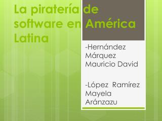 La piratería de software en América Latina