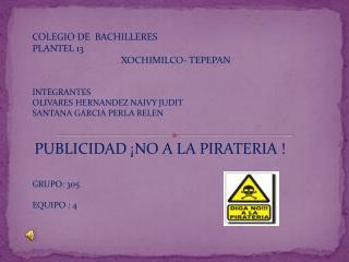 COLEGIO DE  BACHILLERES  PLANTEL 13  XOCHIMILCO- TEPEPAN INTEGRANTES