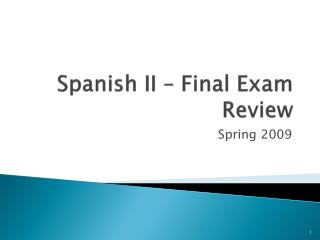 Spanish II – Final Exam Review