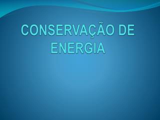 CONSERVA��O DE ENERGIA