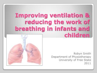 Improving ventilation & reducing the work of breathing in infants and children