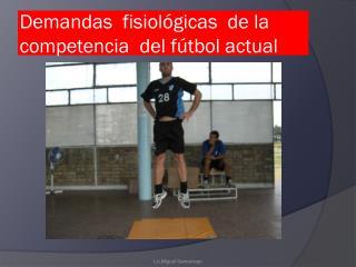 Demandas  fisiol �gicas  de la competencia  del f�tbol actual