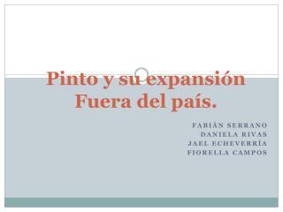 Pinto y su expansión Fuera del país.
