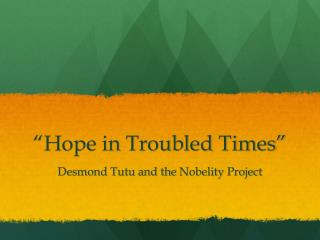 """Hope in Troubled Times"""