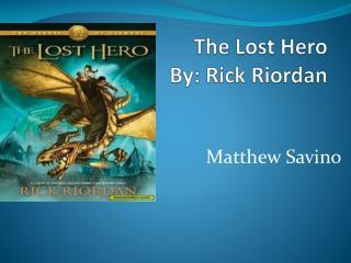 The Lost Hero By: Rick Riordan