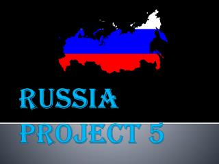 Russia Project 5