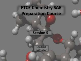 FTCE Chemistry SAE Preparation Course