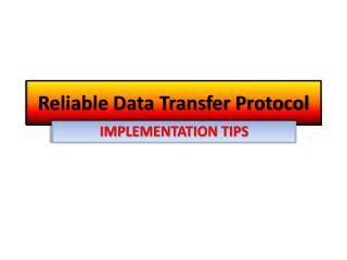 Reliable Data Transfer Protocol