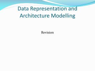 Data Representation and Architecture Modelling