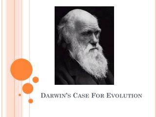 Darwin�s Case For Evolution