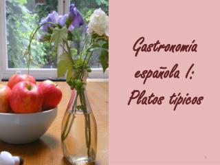 Gastronom�a espa�ola I: Platos t�picos