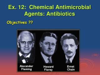 Ex.  12:   Chemical Antimicrobial Agents:  Antibiotics