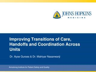 Improving  Transitions of Care, Handoffs and Coordination  Across  Units