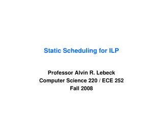Static Scheduling for ILP