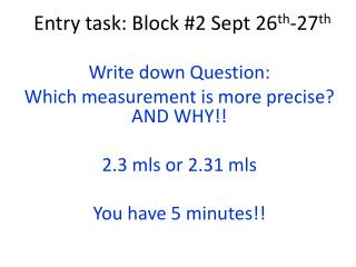Entry task: Block #2 Sept 26 th -27 th