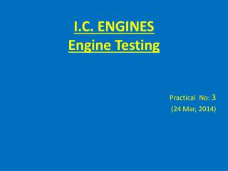I.C.  ENGINES Engine  Testing