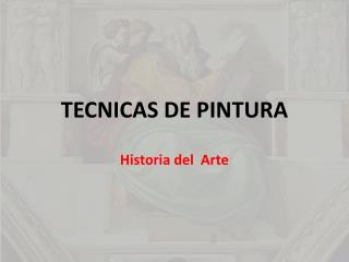 TECNICAS DE PINTURA