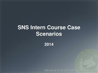 SNS Intern Course Case Scenarios